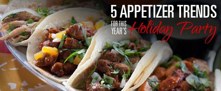 5 Appetizer Trends for this Year's Holiday Party - Hornblower